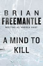 A Mind to Kill ebook by Brian Freemantle
