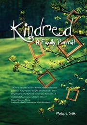 Kindred - A Family Portrait ebook by Monica E. Smith