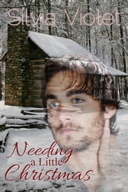 Needing A Little Christmas ebook by Silvia Violet