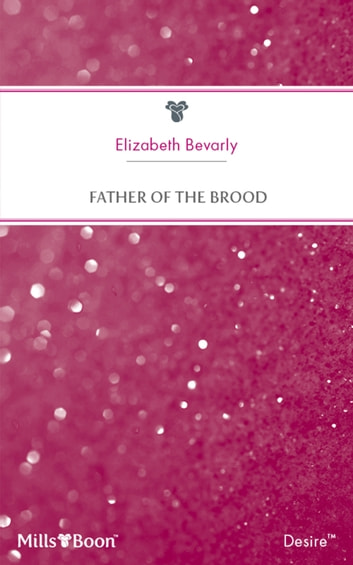 Father Of The Brood ebook by Elizabeth Bevarly