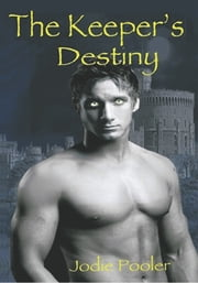 The Keeper's Destiny ebook by Jodie Pooler