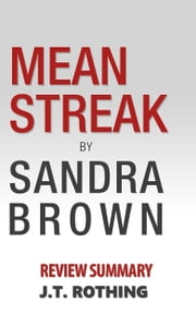 Mean Streak by Sandra Brown - Review Summary ebook by J.T. Rothing