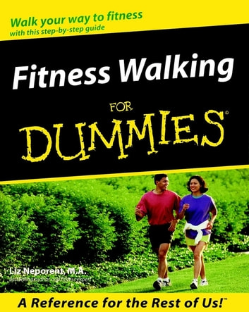 Fitness Walking For Dummies ebook by Liz Neporent