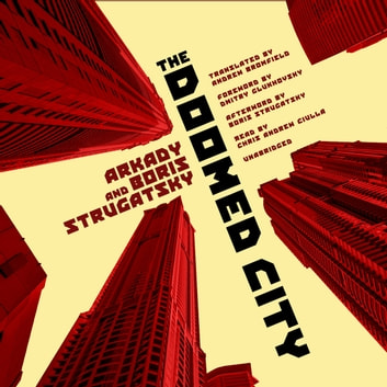 The Doomed City audiobook by Arkady Strugatsky,Boris Strugatsky,Boris Strugatsky