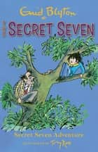 Secret Seven Adventure - Book 2 ebook by Enid Blyton