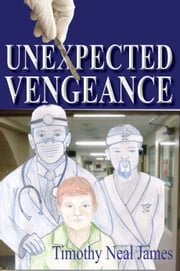Unexpected Vengeance ebook by Timothy Neal James