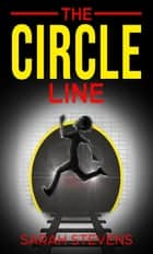 The Circle Line ebook by Sarah Stevens