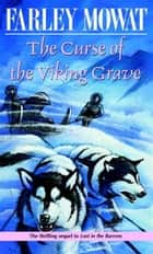 The Curse of the Viking Grave ebook by Farley Mowat