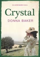 Crystal - Book 1 in the Glassmakers Saga ebook by Donna Baker