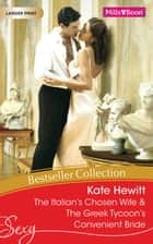 Kate Hewitt Bestseller Collection 201107/The Italian's Chosen Wife/The Greek Tycoon's Convenient Bride ebook by Kate Hewitt, Kate Hewitt