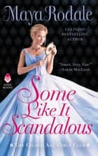 Some Like It Scandalous - The Gilded Age Girls Club eBook by Maya Rodale
