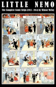 Little Nemo - The Complete Comic Strips (1913 - 1914) by Winsor McCay (Platinum Age Vintage Comics) ebook by Winsor Mccay