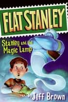 Stanley and the Magic Lamp ebook by Jeff Brown,Macky Pamintuan