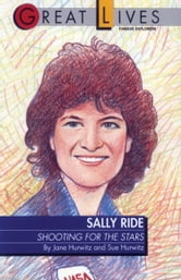 Sally Ride - Shooting for the Stars Great Lives Series ebook by Sue Hurwitz