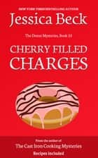Cherry Filled Charges ebook by Jessica Beck