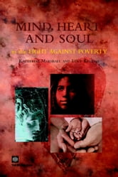 Mind, Heart and Soul in the Fight Against Poverty ebook by World Bank, Policy