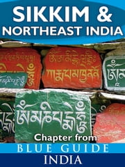 Sikkim & Northeast India - Blue Guide Chapter ebook by Sam Miller