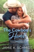 The Cowboy's Hunt ebook by Jamie K. Schmidt