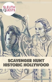 Scavenger Hunt – Historic Hollywood ebook by SleuthQuests