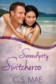 The Serendipity Switcheroo ebook by C.S. Mae