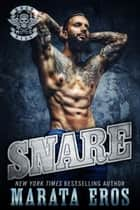 Snare - A Dark Motorcycle Club Romance Novel ebook by Marata Eros