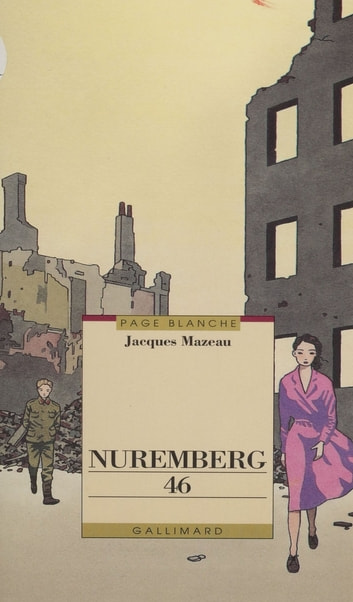 Nuremberg 46 ebook by Jacques Mazeau