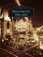 Hollywood 1940-2008 ebook by Marc Wanamaker