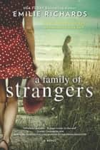 A Family of Strangers ebook by Emilie Richards