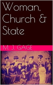 Woman, Church & State ebook by Matilda Joslyn Gage