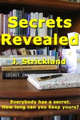 Secrets Revealed ebook by J. Strickland