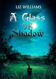 A Glass of Shadow ebook by Liz Williams