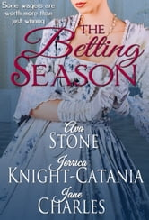 The Betting Season (A Regency Season Book) ebook by Jerrica Knight-Catania,Ava Stone,Jane Charles