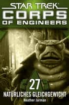 Star Trek - Corps of Engineers 27: Natürliches Gleichgewicht ebook by Heather Jarman, Susanne Picard