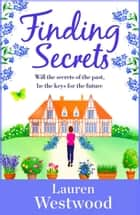 Finding Secrets ebook by An uplifting romance where love conquers all