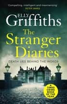 The Stranger Diaries - The Bestselling Richard & Judy Book Club Pick ebook by Elly Griffiths