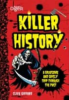 Killer History ebook by Clive Gifford