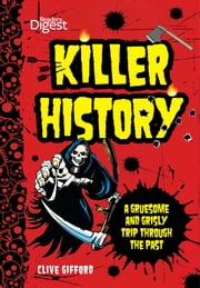 Killer History - A Gruesome and Grisly Trip Through the Past ebook by Clive Gifford