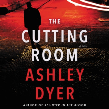 The Cutting Room - A Novel audiobook by Ashley Dyer
