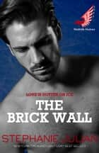 The Brick Wall ebook by Stephanie Julian