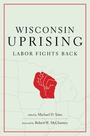 Wisconsin Uprising ebook by Michael D. Yates