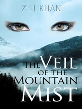 The Veil of the Mountain Mist ebook by Z H Khan