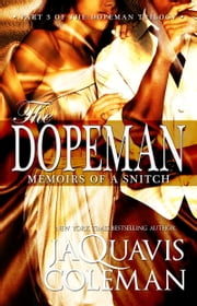 Dopeman - Memoirs of a Snitch (Part 3 of Dopeman's Trilogy) ebook by JaQuavis Coleman