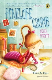 Penelope Crumb Never Forgets ebook by Valeria Docampo,Shawn K. Stout