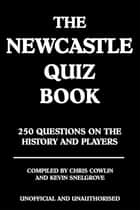 The Newcastle Quiz Book ebook by Chris Cowlin