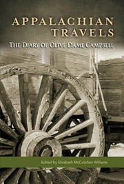 Appalachian Travels - The Diary of Olive Dame Campbell ebook by Elizabeth M. Williams,Olive Dame Campbell