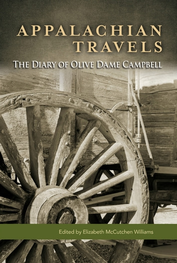 Appalachian Travels - The Diary of Olive Dame Campbell ebook by Olive Dame Campbell