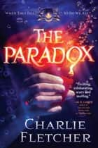 The Paradox ebook by Charlie Fletcher