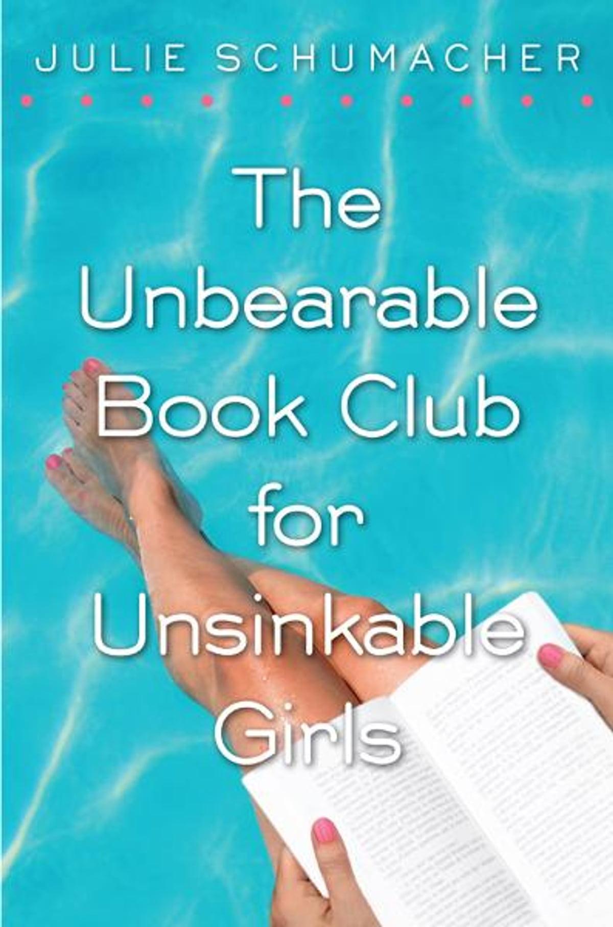 Download The Unbearable Book Club For Unsinkable Girls By Julie Schumacher