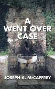 A Went over Case ebook by Joseph A McCaffrey
