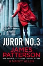 Juror No. 3 - A gripping legal thriller ebook by James Patterson